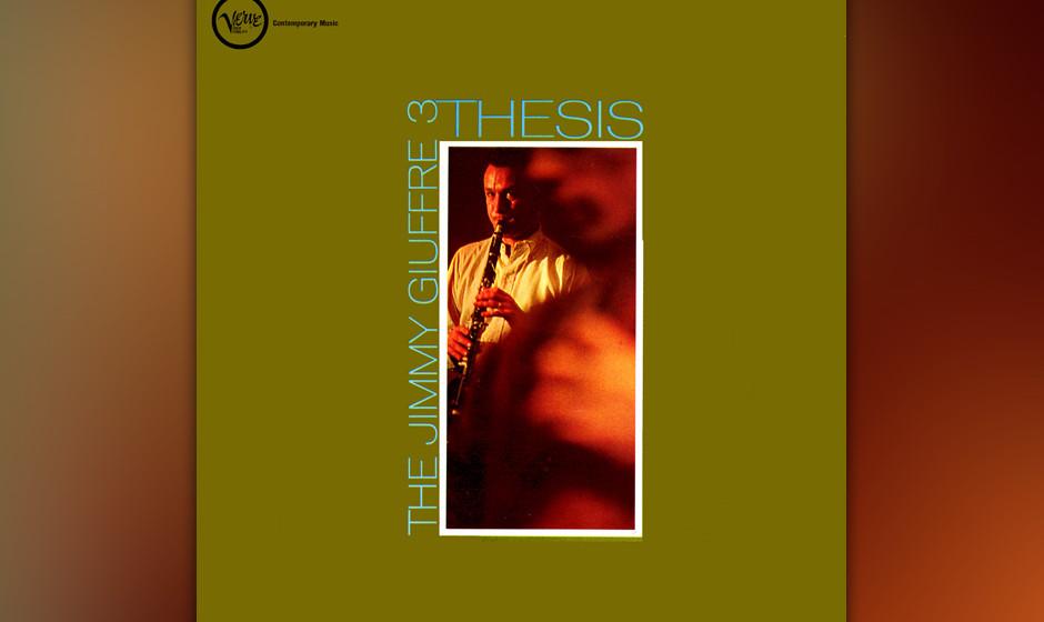 """83. The Jimmy Giuffre 3 - Thesis (1961). Minimalistischer, fast skizzenhafter Nachklapp zu """"Fusion""""."""