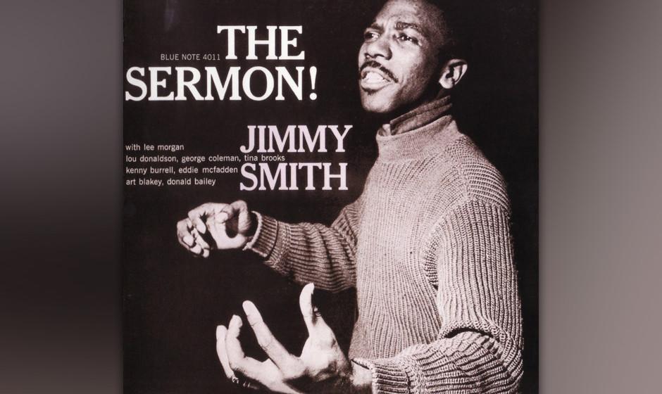 84. Jimmy Smith - The Sermon! (1959). Der junge Wilde an der Orgel.