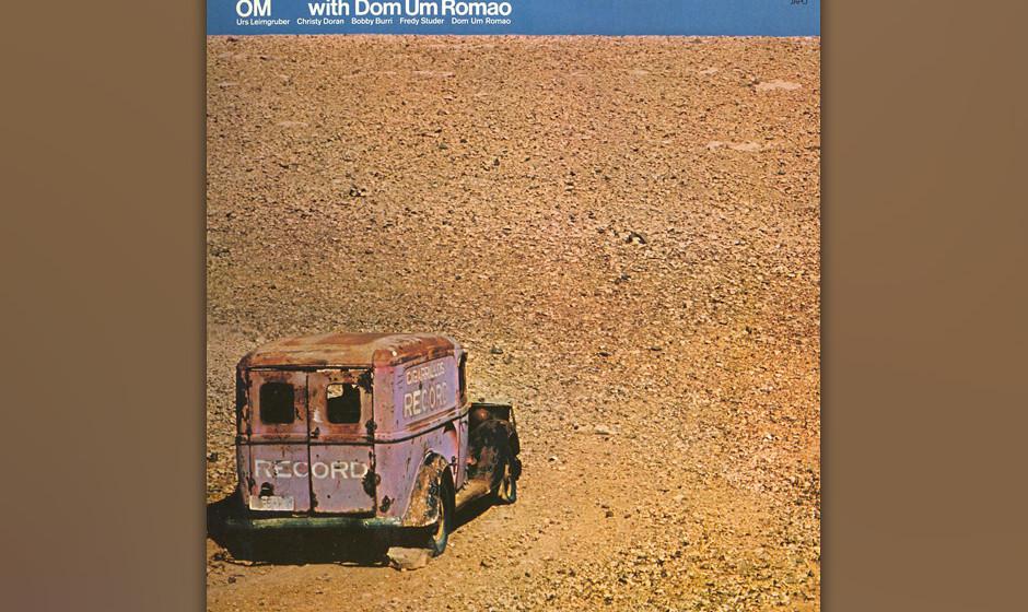 90. OM - OM With Dom Um Romao (1978). Die Schweizer Jazzrocker mit dem brasilianischen Perkussionisten Romao.