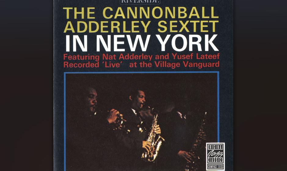 98. Cannonball Adderley Sextet - In New York (1962). Yusef Lateef und Joe Zawinul frischen das Sextet auf.