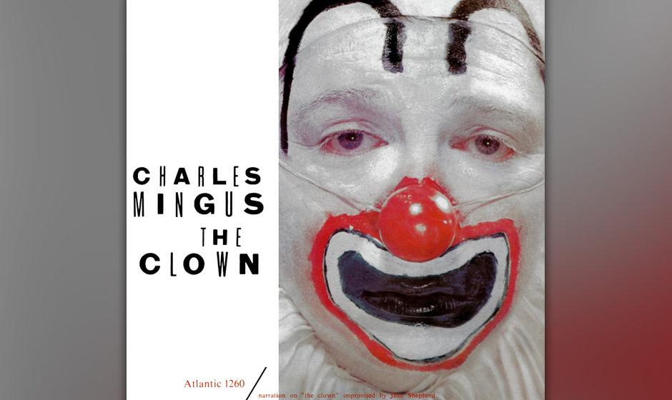99. Charles Mingus - The Clown (1957). Blues, Jazz und Storytelling.