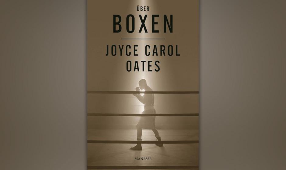 Jerome Carol Oates 'Über Boxen'frei über Manesse