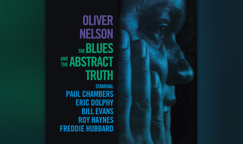 40. Oliver Nelson - The Blues And The Abstract Truth (1961). Sechs Meditationen über den Blues schrieb der Saxofonist, Big-B