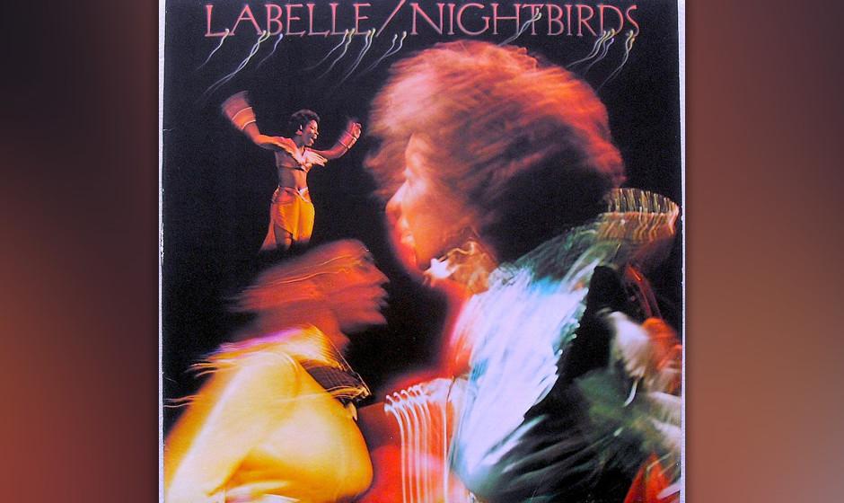 """274. Nightbirds: Labelle 1974. Keine Disco, die in den Siebzigern nicht """"Lady Marmalade"""" im Repertoire hatte. """"Hey, sis"""