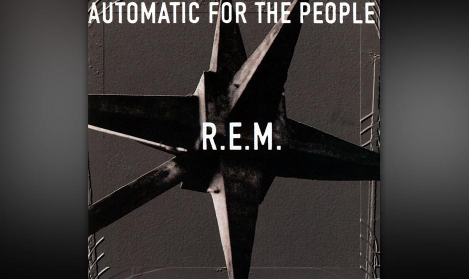 """249. Automatic For The People: R.E.M. 1992. """"Es klingt nicht wie wir"""", warnte Peter Buck im Vorfeld, aber genau das wollt"""