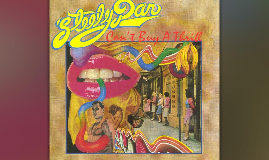 240. Can't Buy A Thrill: Steely Dan 1972. Während sie tagsüber als angestellte Songschreiber arbeiteten, nutzten Donald F