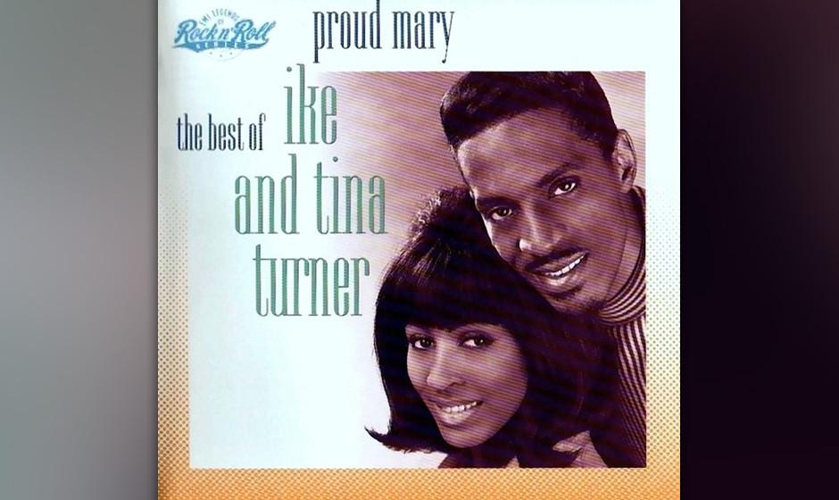 "214. Proud Mary: The Best Of Ike & Tina Turner: Ike & Tina Turner 1991. Auf frühen Singles wie ""A Fool In Love"" beweist"