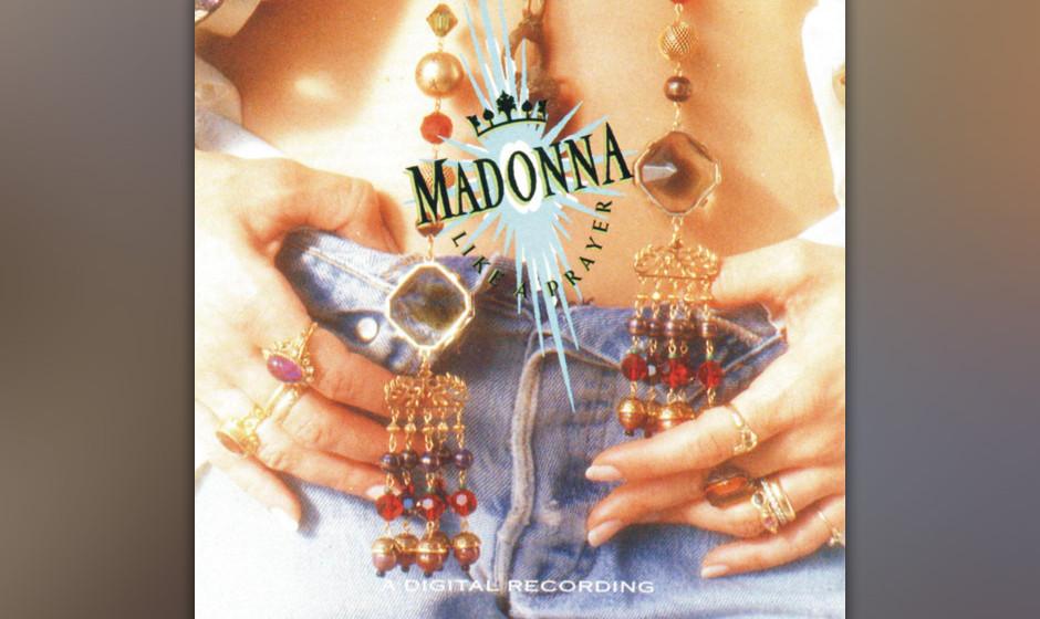 """239. Like A Prayer: Madonna 1989. """"Ich liebe die Herausforderung, Kunst und Kommerz zu vereinen"""", sagte Madonna. Künstle"""