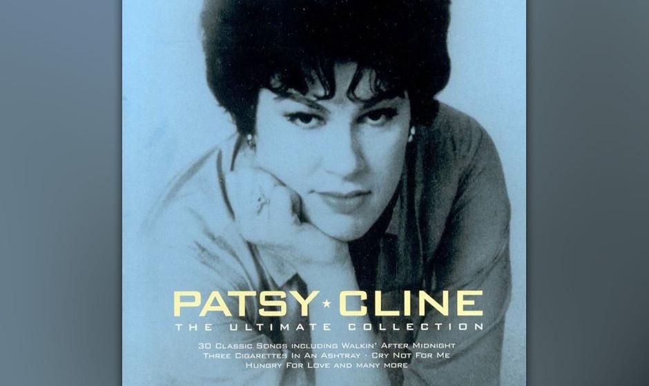 235. The Ultimate Collection: Patsy Cline 2000. Mit 30 Jahren starb sie bei einem Flugzeugabsturz, doch schon damals war sie