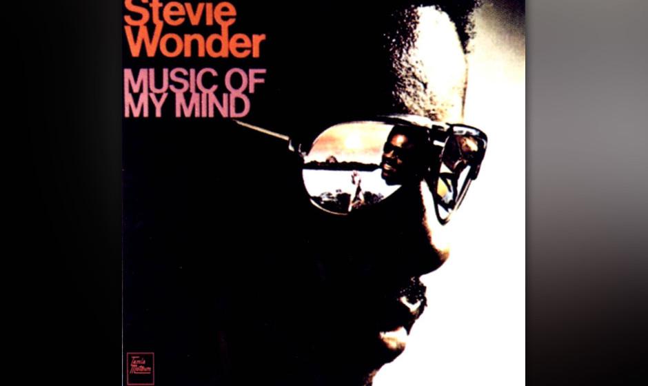 285. Music Of My Mind: Stevie Wonder 1972. Als sein alter Vertrag mit Motown ausgelaufen war, nutzte ein selbstbewusster Wond