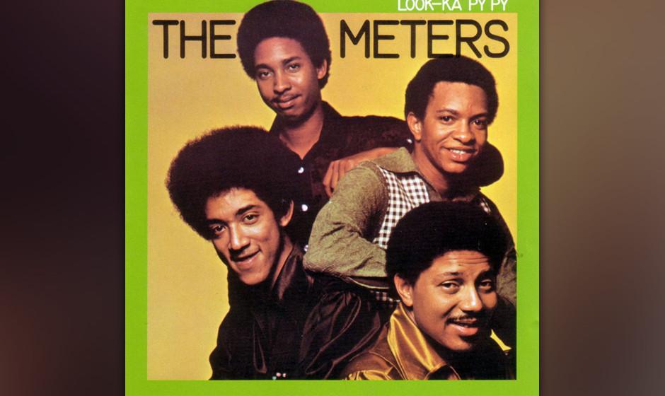 220. Look-Ka Py Py: The Meters 1970. Die Groove-Götter aus New Orleans liefern hier instrumentale Leckerbissen, die später