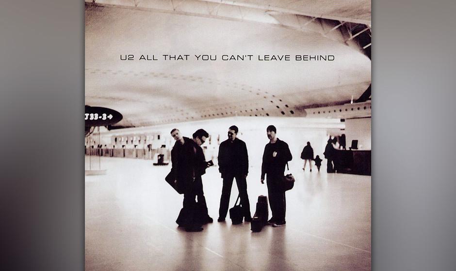 """280. All That You Can't Leave Behind: U2   2000. """"Unsere besten Arbeiten machten wir in unseren Dreißigern"""", sagte Bon"""