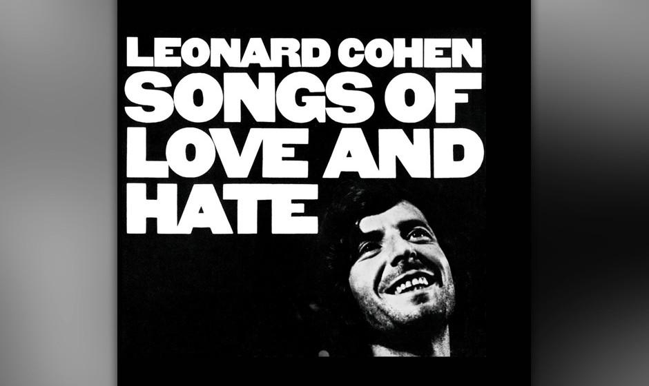 295. Songs Of Love And Hate: Leonard Cohen 1971. Es war sein bis dato intensivstes Album. Cohen schrammelte auf seiner Gitarr
