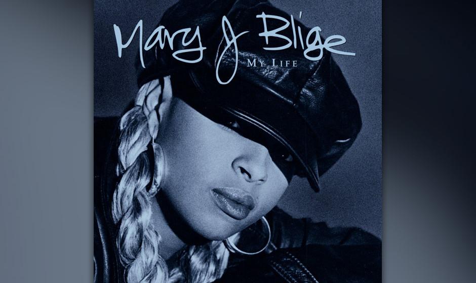 """281. My Life: Mary J. Blige 1994. Mit klassischem R&B und dezenten Samples war """"My Life"""" Bliges autobiografischer Offenba"""