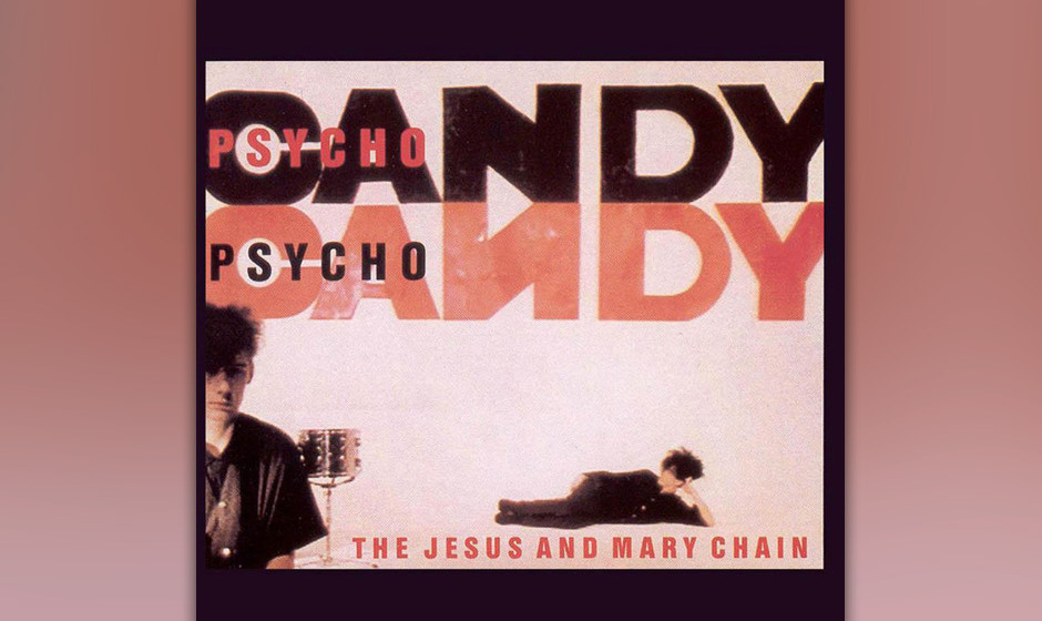 269. Psychocandy: The Jesus And Mary Chain 1985. Die Schotten zelebrierten den Weltuntergang – und amüsierten sich köstli