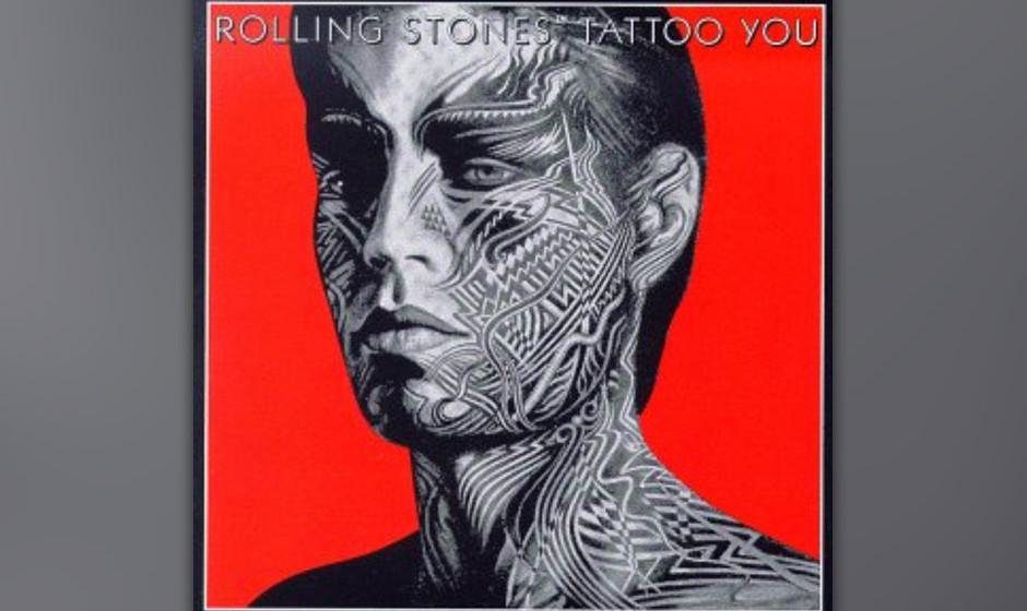 """213. Tattoo You: The Rolling Stones 1981.""""Tattoo You"""" war sehnig und bluesig – als ob die Stones zu den unverwüstliche"""