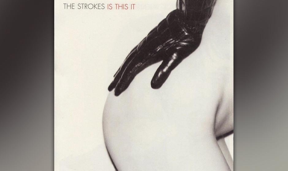 199. Is This It: The Strokes 2001. Das Debüt der struppigen Mods lieferte ein Gitarren-Feuerwerk, das New York wieder auf di