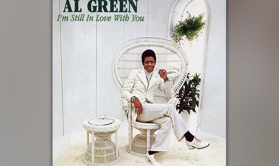 "286. I'm Still In Love With You: Al Green 1972. Nachdem er mit ""Let's Stay Together"" die Charts erobert hatte, veröf"