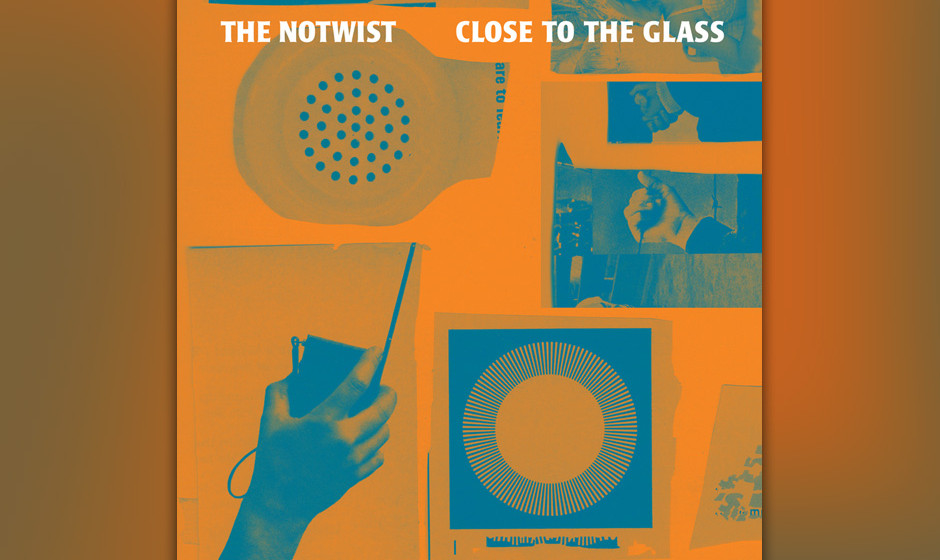 The Notwist –Close To The Glass. 21.2.