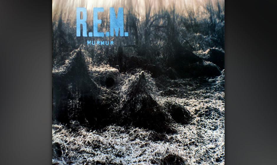 """197. R.E.M. - Murmur, 1983 Die Geburtsurkunde des Alternative Rock, ausgestellt für die Generation X. Obwohl """"technisch li"""