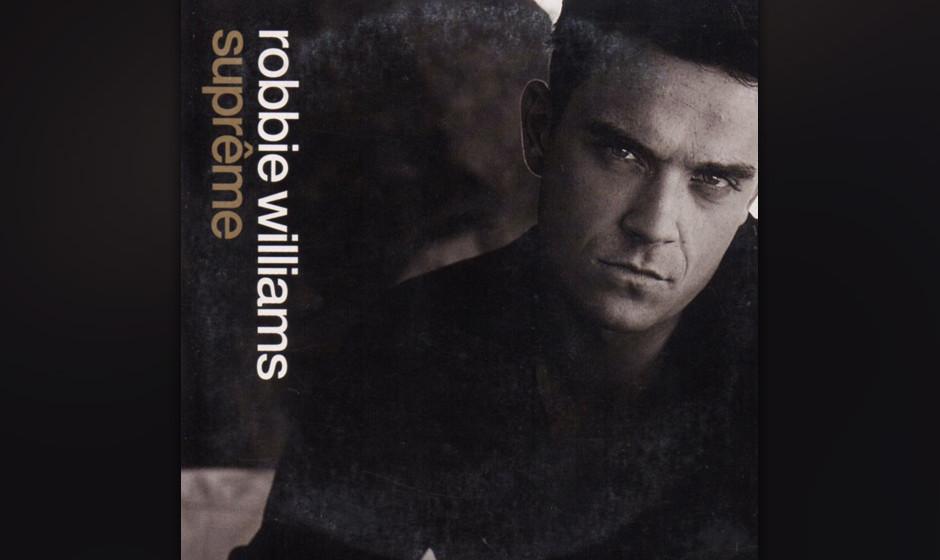 'Supreme' von 'Sing When You're Winning' (2000): Robbies nicht sehr subtile Umdichtung von 'I Will Survive' beweist seine neu