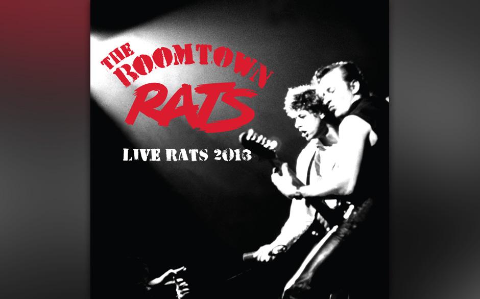The Boomtown Rats - 'Live Rats 2013'. Am bekanntesten sind die Boomtown Rats wohl dafür, dass sie keine Montage mögen. Von