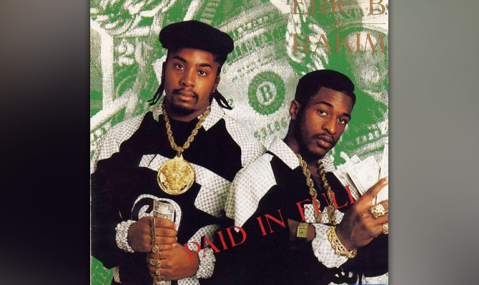 23. Eric B. and Rakim, 'I Know You Got Soul' (Paid in Full, 1987).  'When I'm writing, I'm trapped between the lines/I escape