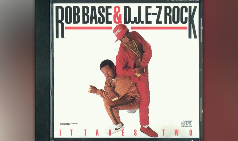 "24. Rob Base and DJ E-Z Rock, 'It Takes Two' ('Takes Two, 1988'). ""Alles was ich weiß ist, dass das ein Club Banger ist"""