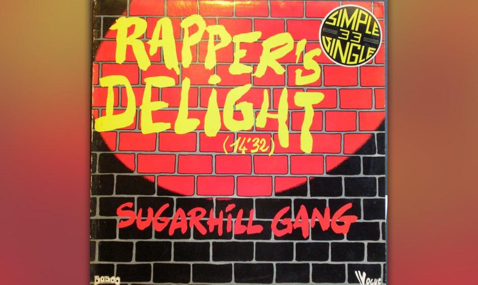 2. Sugarhill Gang 'Rapper's Delight' (Non-album single, 1979). Es brauchte drei Typen aus New Jersey, um HipHop, immer noch e