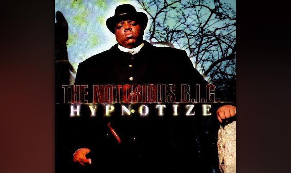 30. Notorious B.I.G. - 'Hypnotize' ('Life After Death', 1997) 'Hypnotize' war Biggies größter Pop-Moment, der die Spitz