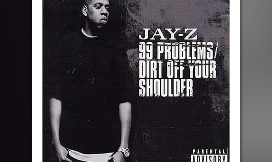 33. Jay-Z - '99 Problems' ('The Black Album', 2003) Rick Rubin holte seine Original-Gangsta-Magie aus dem Regal, um einen der