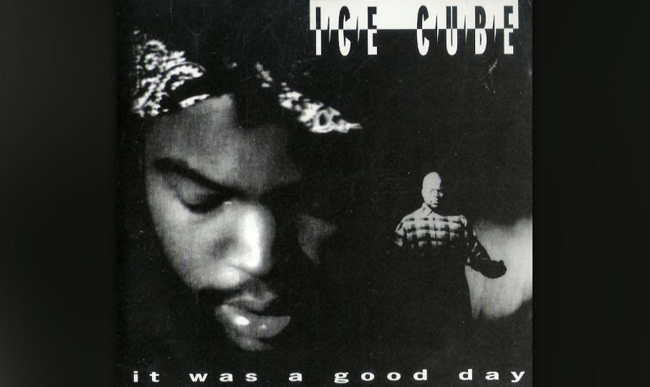37. Ice Cube - 'It Was a Good Day' ('The Predator', 1992) Ice Cubes größter Hit ist eine Ghetto-Pastorale, in der er Gewalt