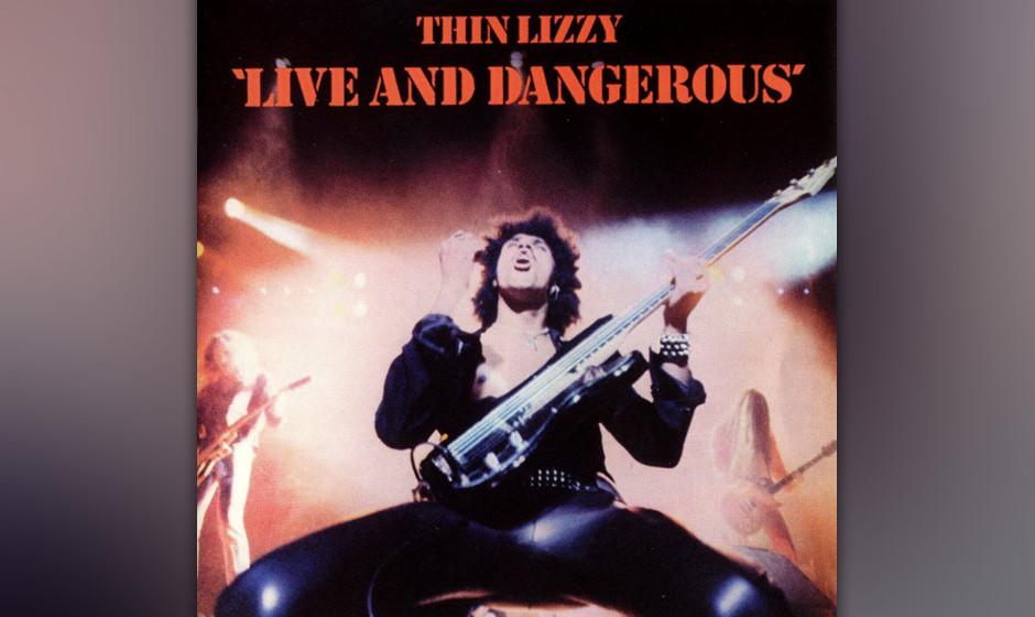 12. Thin Lizzy: 'Live And Dangerous' (1978) Laut Produzent Tony Visconti wurde im Studio enorm nachgearbeitet, insofern kein