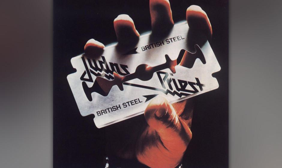"""24. Judas Priest: 'British Steel' (1980) Allein schon wegen der rasanten Frusthymne """"Breaking The Law"""" ist dieser Platte"""