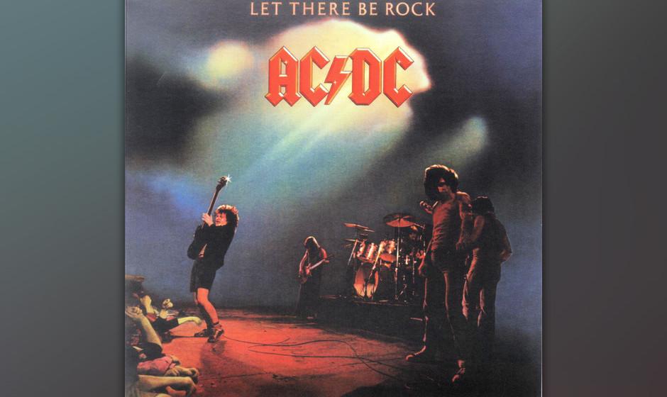 30. AC/DC: 'Let There Be Rock' (1977) Die Ursprünge des Rock'n'Roll, dessen Genesis sie im Titeltrack so zwingend nachbu