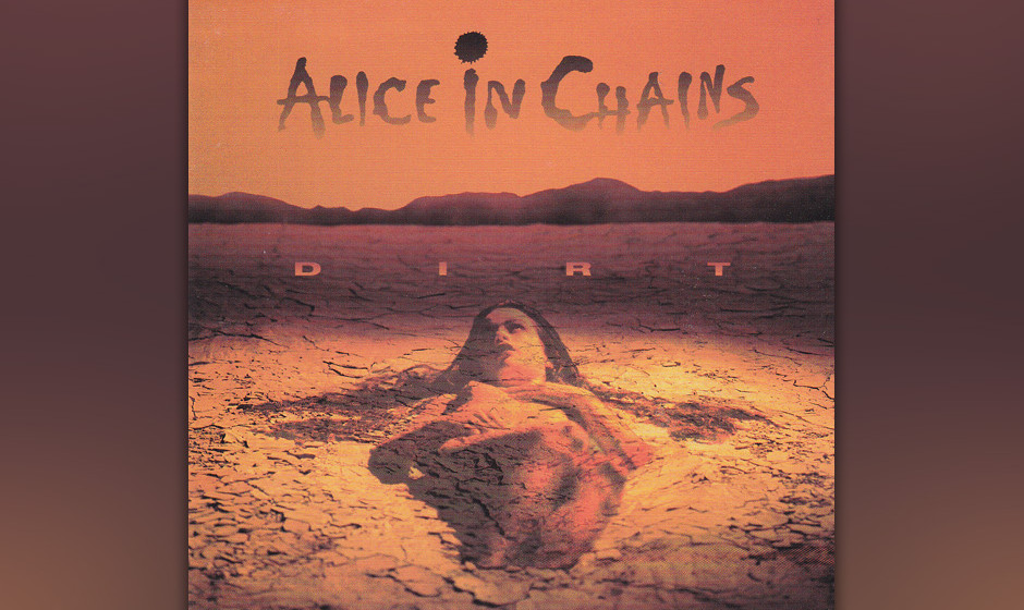 32. Alice In Chains: 'Dirt' (1992) Jerry Cantrells Riffs beheimaten Alice in Chains im Metal und (weniger) Sleaze der frühen