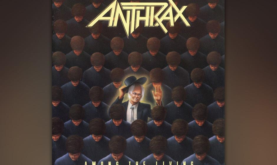 """65. Anthrax: 'Among The Living' (1987) Der  Durchbruch der Thrash-Metal-Band, nicht zuletzt wegen des Smashers """"Indians"""","""