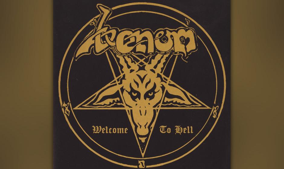 69. Venom: 'Welcome To Hell' (1981) Der Sound ist allerhöchstens Demo-Qualität. 1981 in drei Tagen von drei Dilettanten ein