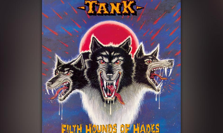80. Tank: 'Filth Hounds Of Hades' (1982) Ein rappelndes Debüt, das die beiden Rabauken-Genres Punk und Metal zusammenführte