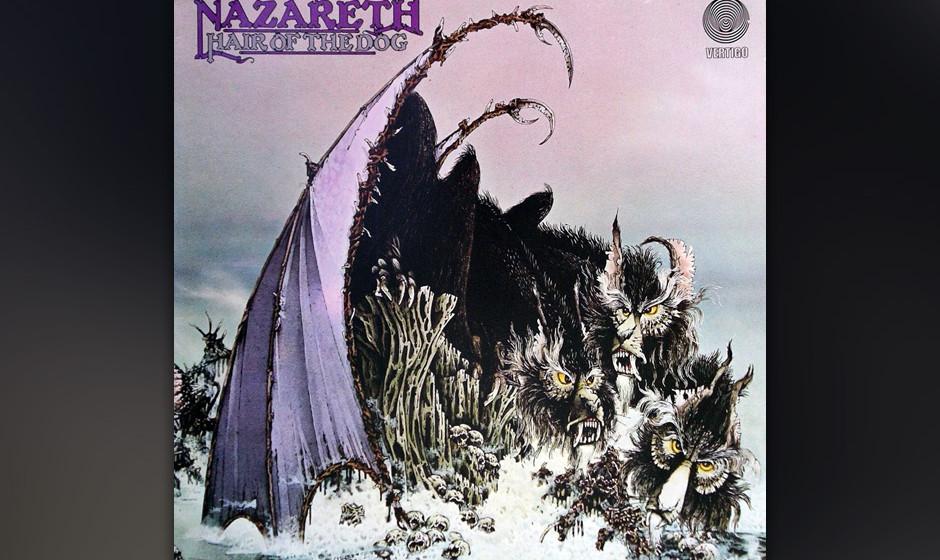 """98. Nazareth: 'Hair Of The Dog' (1975) Die Band wollte das Album """"Son Of A Bitch"""" nennen, aber das wäre dann doch zu kra"""