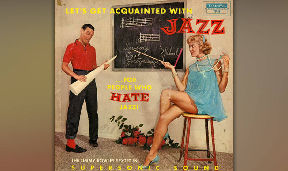 Jimmy Rowles Sextet: Let's Get Acquainted with Jazz (For People Who Hate Jazz)