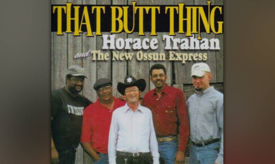 Horace Trahan: That Butt Thing