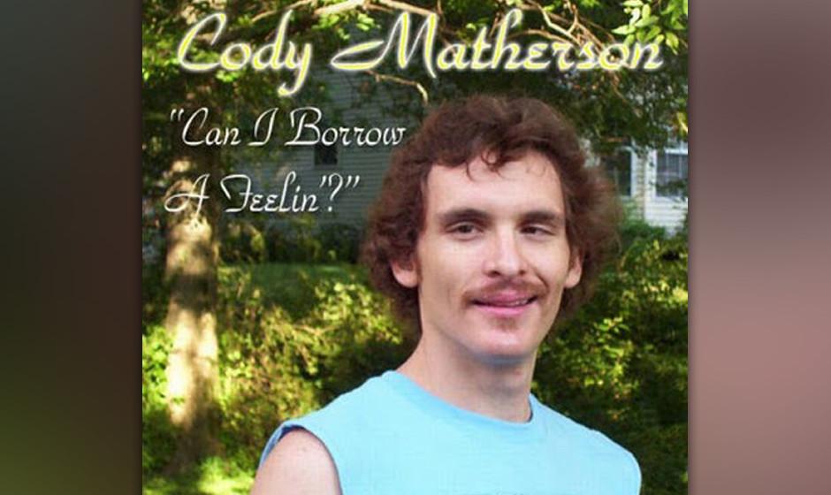 Cody Matherson: Can I Borrow A Feelin'?