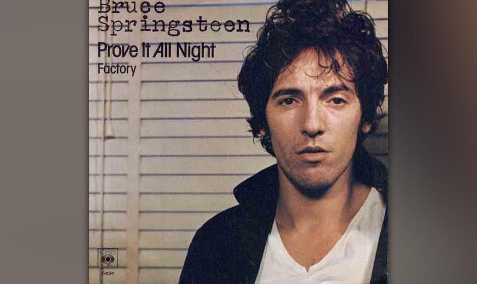 """13. 'Prove It All Night' (1978)  """"Prove It All Night"""", das vorletzte Lied auf """"Darkness On The Edge Of Town"""", steht t"""