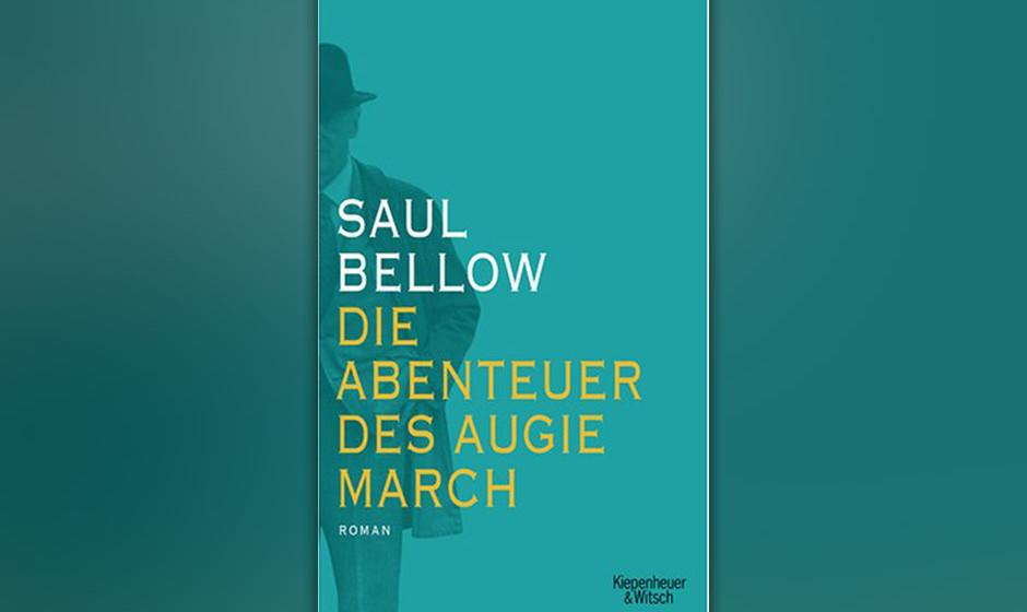 Saul Bellow - 'Die Abenteuer Des Augie March'