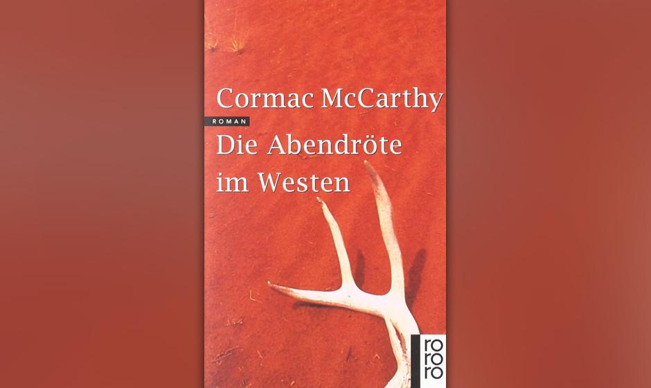 Cormac McCarthy - 'Die Abendröte Im Westen'