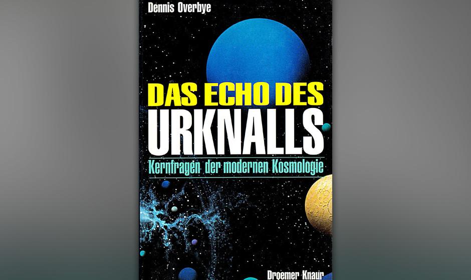 Dennis Overbye - 'Das Echo Des Urknalls: Kernfragen Der Modernen Kosmologie'