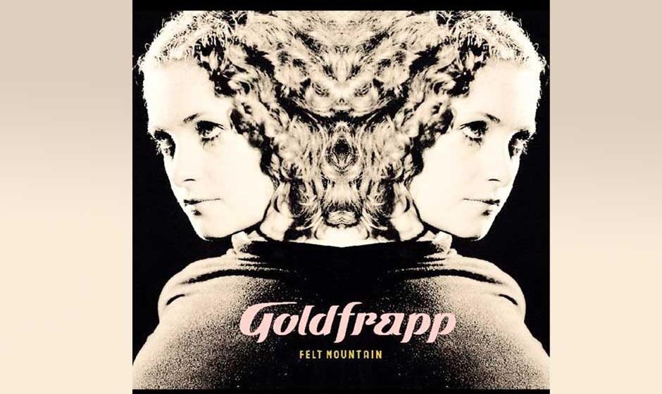 10. Goldfrapp - Felt Mountain (2000)
