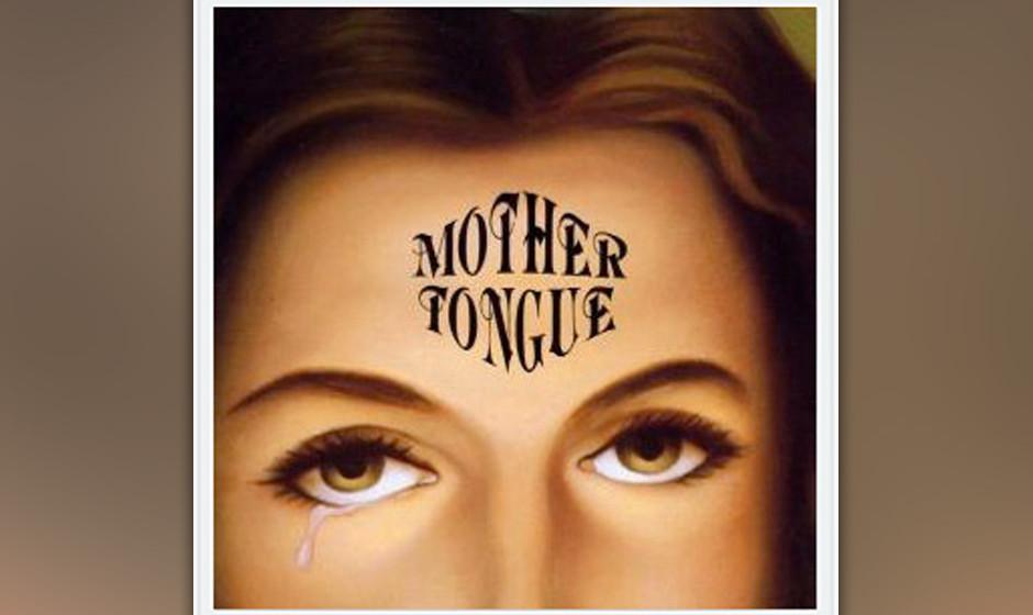Platz 6: Mother Tongue - 'Mother Tongue'