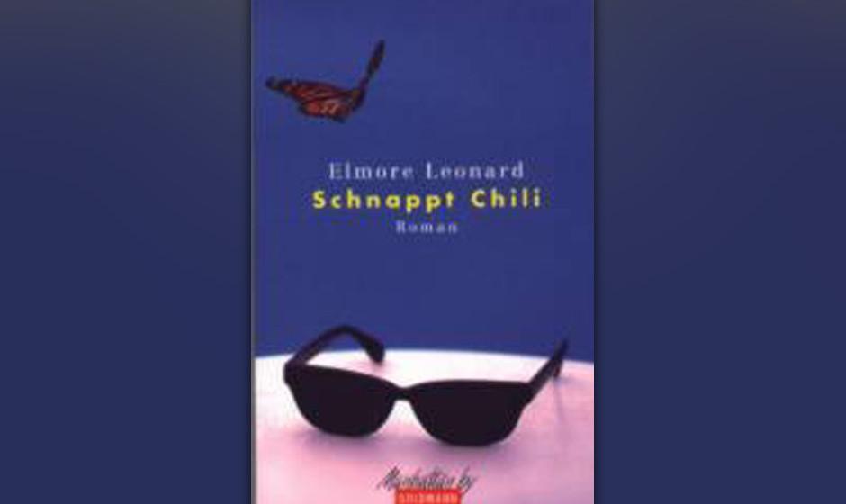 """18. Elmore Leonard: """"Schnappt Chili"""" (2000) Altersmeisterwerk. Chili Palmer steigt ins Musik-Biz ein. Sehr zum Leidwesen"""